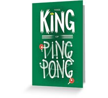 King of Ping Pong Greeting Card