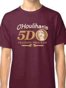 O'Houlihans 5D Training Program Classic T-Shirt