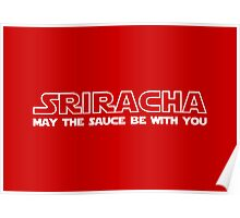 Sriracha May The Sauce Be With You Poster