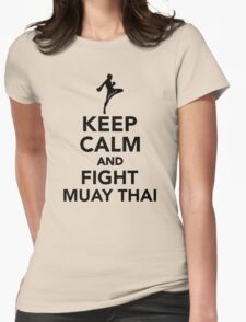 Keep calm and fight Muay Thai Womens Fitted T-Shirt
