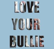 LOVE YOU BULLIE Kids Clothes