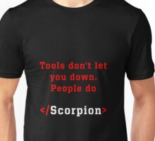 Tools don't let you down. People do  Unisex T-Shirt