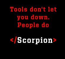 Tools don't let you down. People do  by matabela