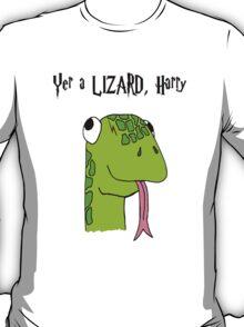 """""""Yer A Lizard Harry"""" Harry Potter Shirt T-Shirt"""