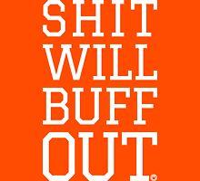 Shit Will Buff Out | FreshTS Unisex T-Shirt