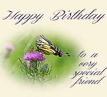 Birthday Greeting Card - Special Friend - Tiger Swallowtail Butterfly On Thistle by MotherNature