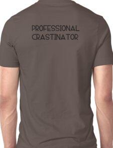 Professional Crastinator Unisex T-Shirt