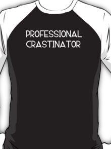 Professional Crastinator - white T-Shirt