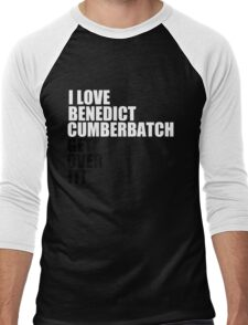 I love Benedict Cumberbatch. Get over it! Men's Baseball ¾ T-Shirt