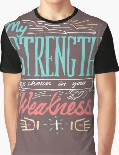 My Strenght is shown in your weakness illustration Graphic T-Shirt