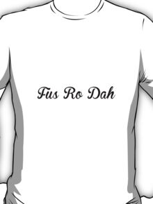 Fus Ro Dah Like A Gentleman T-Shirt