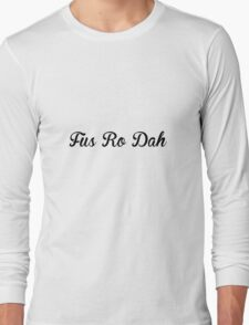 Fus Ro Dah Like A Gentleman Long Sleeve T-Shirt