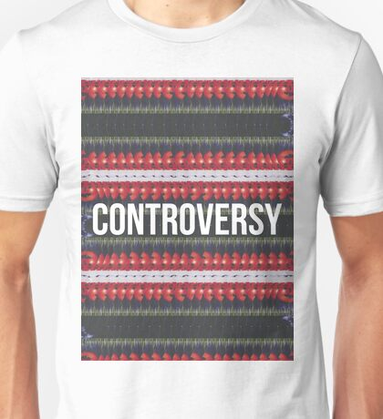 Controversy Unisex T-Shirt