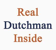 Real Dutchman Inside by supernova23