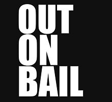 Out on Bail Unisex T-Shirt