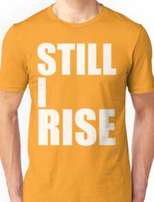 Still I Rise Unisex T-Shirt
