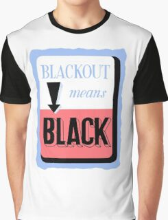 Blackout Means Black -- WWII Graphic T-Shirt