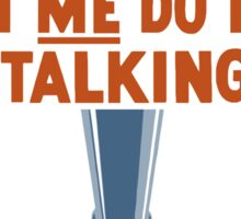 Let Me Do The Talking! Serve In Silence - WWII Sticker