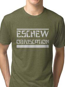 Eschew Obfuscation Tri-blend T-Shirt
