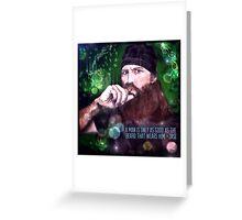 The Jase Beard Philosophy  Greeting Card