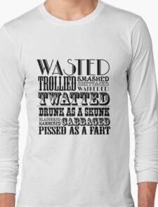 Funny drunk sayings Long Sleeve T-Shirt