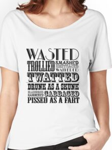 Funny drunk sayings Women's Relaxed Fit T-Shirt