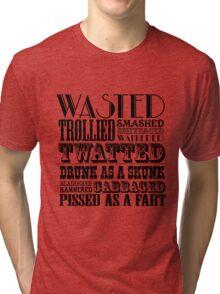 Funny drunk sayings Tri-blend T-Shirt