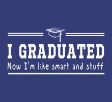 I graduated now I'm smart and stuff by trends