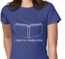 I need my reading time Womens Fitted T-Shirt