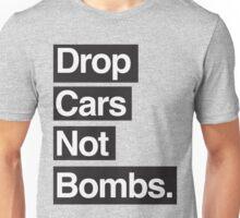 Drop Cars Not Bombs. Unisex T-Shirt