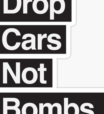 Drop Cars Not Bombs. Sticker
