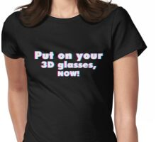 Put on your 3D glasses now Womens Fitted T-Shirt