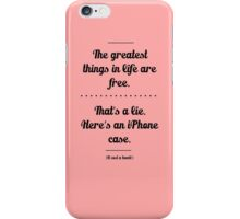 The best things in life. iPhone Case/Skin