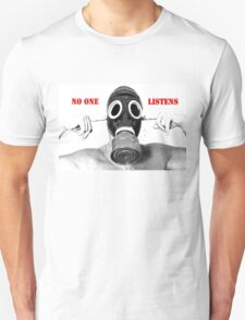 ' No One Listens '  Unisex T-Shirt