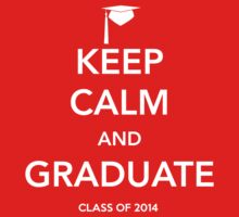 Keep Calm and Graduate 2014 by trends