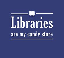 Libraries are my candy store T-Shirt