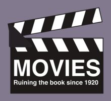 Movies. Ruining the book since 1920 by trends