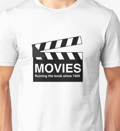 Movies. Ruining the book since 1920 Unisex T-Shirt