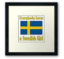 Everybody Loves a Swedish Girl Framed Print