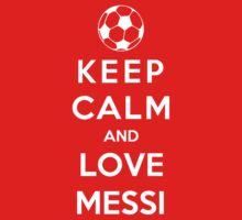 Keep Calm And Love Messi Kids Clothes