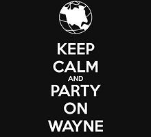 Keep Calm and Party On Wayne T-Shirt