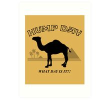 Hump Day! Art Print