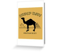 Hump Day! Greeting Card