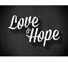 Love & Hope Photographic Print