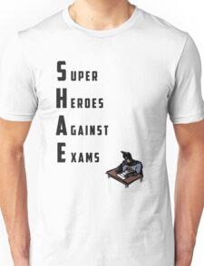S.H.A.E. - Super Heroes Against Exams Unisex T-Shirt