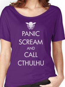 Panic Scream and Call Cthulhu Women's Relaxed Fit T-Shirt