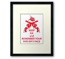 Keep KA - red edition Framed Print
