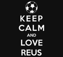Keep Calm And Love Reus by Phaedrart