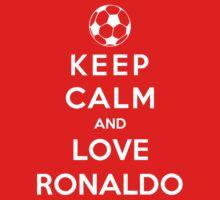 Keep Calm And Love Ronaldo by Phaedrart