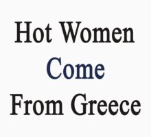 How Women Come From Greece by supernova23